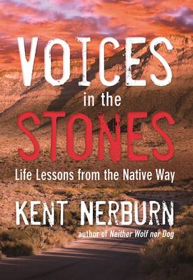 Voices in the Stones by Kent Nerburn