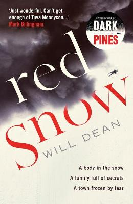 Red Snow: Tuva Moodyson returns in the thrilling sequel to Dark Pines by Will Dean