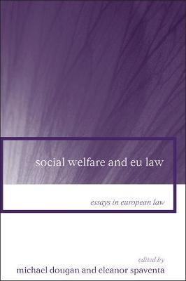 Social Welfare and EU Law by Michael Dougan