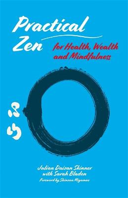 Practical Zen for Health, Wealth and Mindfulness by Julian Daizan Skinner