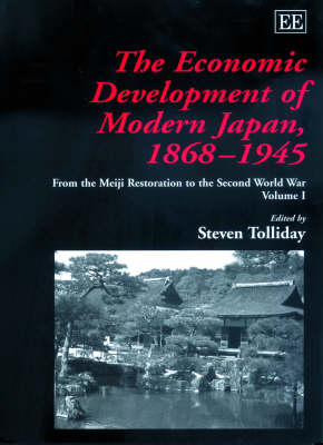 Economic Development of Modern Japan, 1868-1945 by Steven Tolliday