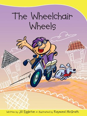 Sails Take-Home Library Set B: The Wheelchair Wheels (Reading Level 11/F&P Level G) by Jill Eggleton