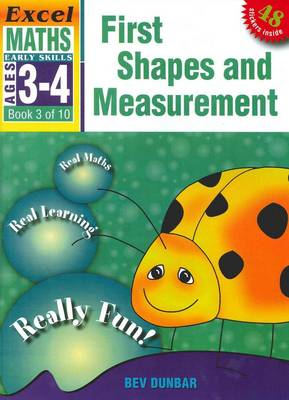 First Shapes and Measurement: Excel Maths Early Skills Ages 3-4: Book 3 of 10 by Bev Dunbar