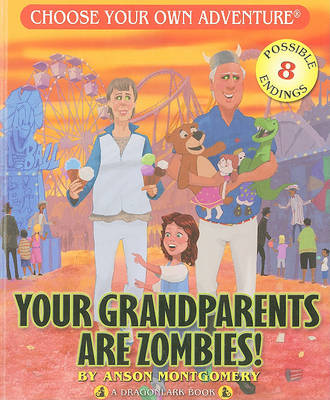 Your Grandparents Are Zombies by Anson Montgomery