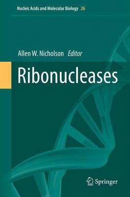 Ribonucleases by Allen W. Nicholson