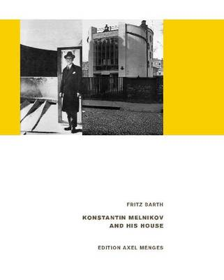 Konstantin Melnikov and his House by Fritz Barth