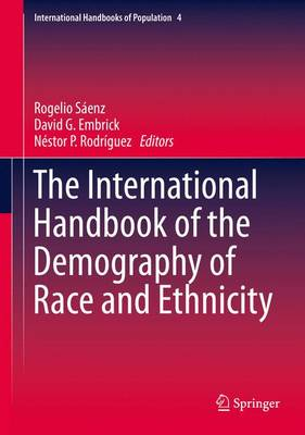 The International Handbook of the Demography of Race and Ethnicity by Rogelio Saenz