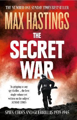 Secret War by Sir Max Hastings