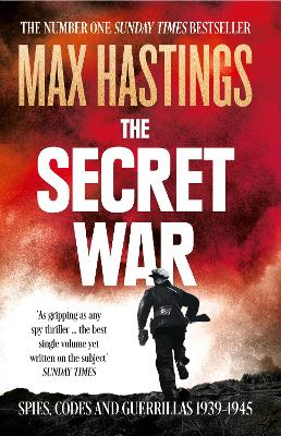 The Secret War by Sir Max Hastings