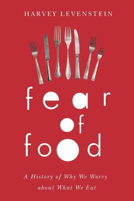 Fear of Food by Harvey A. Levenstein
