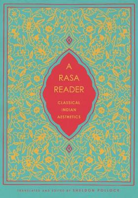 A Rasa Reader: Classical Indian Aesthetics by Sheldon Pollock