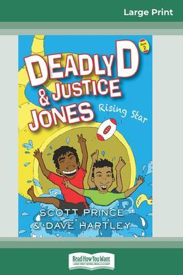 Deadly D and Justice Jones: Rising Star: Book 2 (16pt Large Print Edition) by Scott Prince
