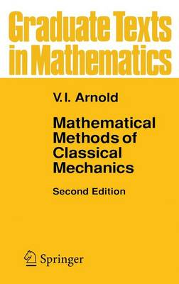 Mathematical Methods of Classical Mechanics by V. I. Arnold
