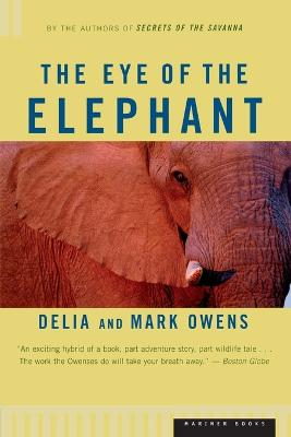 The Eye of the Elephant by Delia Owens