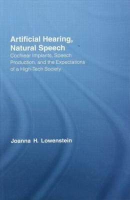 Artificial Hearing, Natural Speech by Joanna Hart Lowenstein