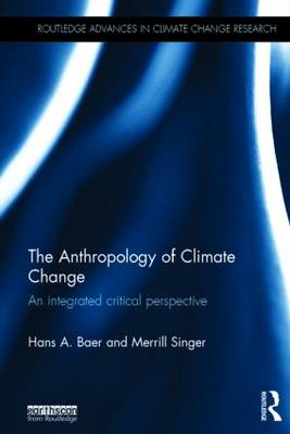 The Anthropology of Climate Change by Hans Baer