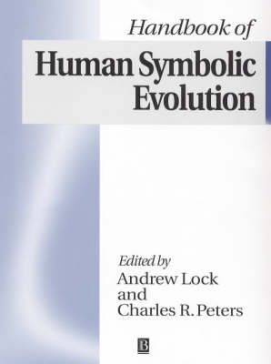 The Handbook of Human Symbolic Evolution by Andrew Lock