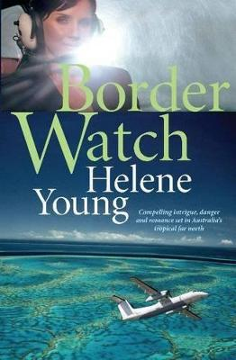Border Watch by Helene Young