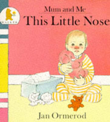 This Little Nose by Jan Ormerod