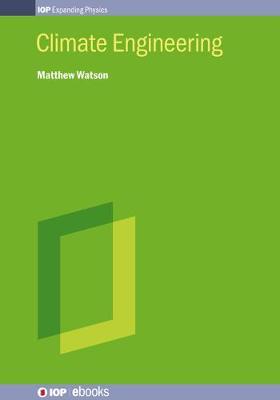 Climate Engineering by Matthew Watson