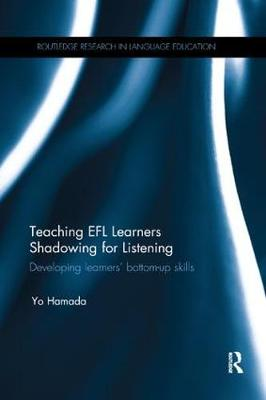 Teaching EFL Learners Shadowing for Listening by Yo Hamada