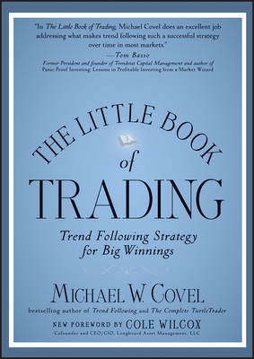 Little Book of Trading: Trend Following Strategy for Big Winnings by Michael W. Covel