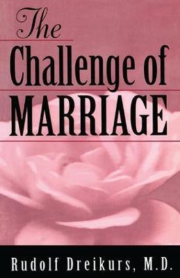 Challenge of Marriage by Rudolf Dreikurs