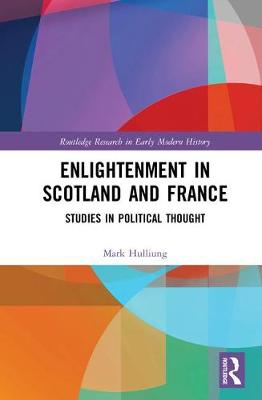 Enlightenment in Scotland and France: Studies in Political Thought book