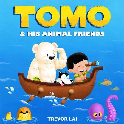 Tomo and His Animal Friends by Trevor Lai