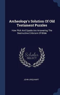 Archeology's Solution of Old Testament Puzzles by John Urquhart