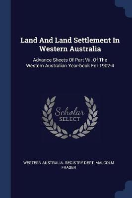 Land and Land Settlement in Western Australia by Western Australia Registry Dept