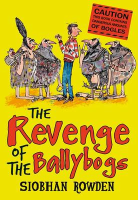 Revenge of the Ballybogs by Siobhan Rowden