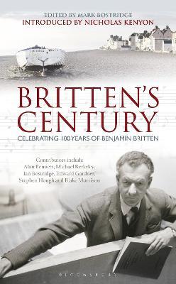 Britten's Century by Mark Bostridge