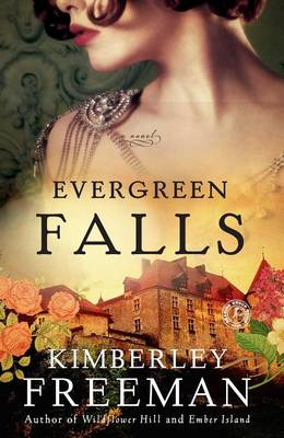 Evergreen Falls by Kimberley Freeman