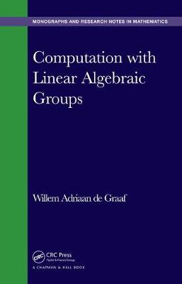 Computation with Linear Algebraic Groups book