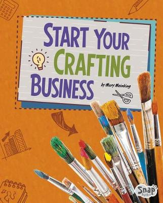 Start Your Crafting Business by Mary Meinking
