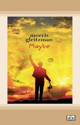 Maybe: Felix Series (book 6) by Morris Gleitzman