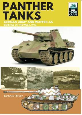 Panther: Germany Army and Waffen-SS: Defence of the West by Oliver Dennis