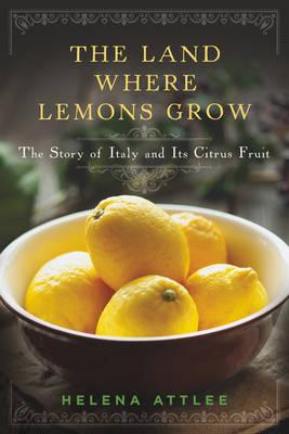 The Land Where Lemons Grow by Helena Attlee