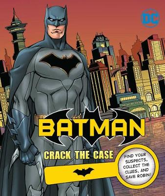 DC Comics: Batman: Crack the Case by ,Derek Fridolfs