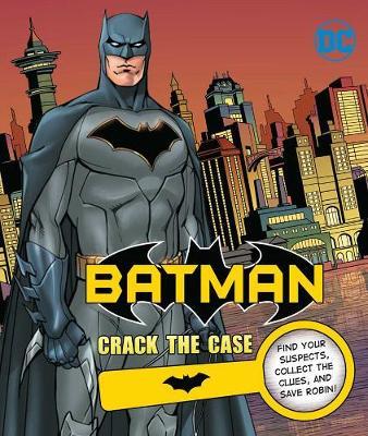 DC Comics: Batman: Crack the Case by Derek Fridolfs