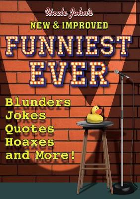 Uncle John's New & Improved Funniest Ever by Bathroom Readers' Institute