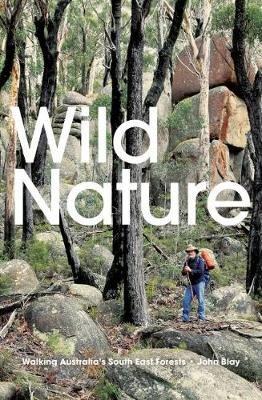 Wild Nature: Walking Australia's South East Forests book
