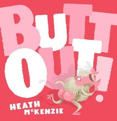 Butt Out! by Heath McKenzie