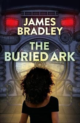 The Buried Ark by James Bradley