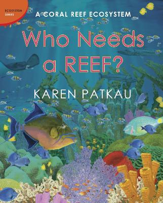 Who Needs A Reef? by Karen Patkau