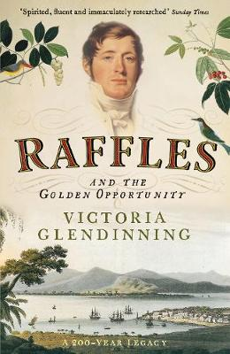Raffles: And the Golden Opportunity by Victoria Glendinning