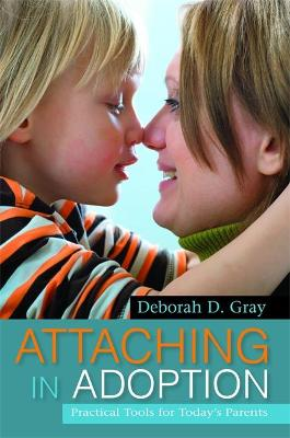 Attaching in Adoption by Deborah D. Gray