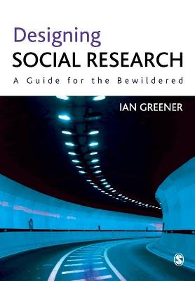 Designing Social Research by Ian Greener