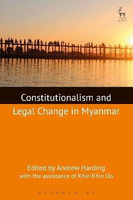 Constitutionalism and Legal Change in Myanmar by Andrew Harding